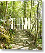 Go Hiking Metal Print
