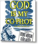 God Is My Co-pilot, Us Poster, Dennis Metal Print