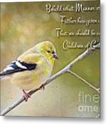 Gold Finch On Twig With Verse Metal Print