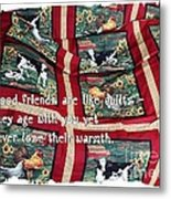 Good Friends Are Like Quilts Metal Print