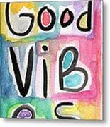 Good Vibes Metal Print by Linda Woods