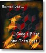 Google First Then Post Metal Print