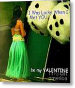 Got Lucky Valentine Metal Print