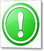 Green Exclamation Point Button Metal Print
