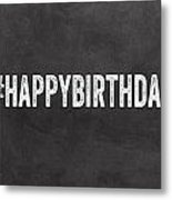 Happy Birthday Card- Greeting Card Metal Print