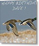Happy Birthday Dave  Metal Print