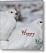 Happy Holidays - Winter Ptarmigan Metal Print