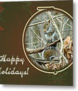 Happy Holidays Greeting Card - Gray Squirrel Metal Print