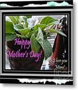 Happy Mother's Day I Love You Mom Metal Print