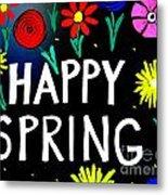 Happy Spring Metal Print