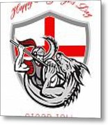 Happy St George Stand Tall Proud To Be English Retro Poster Metal Print