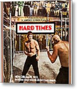 Hard Times, Us Poster Art, Front Metal Print
