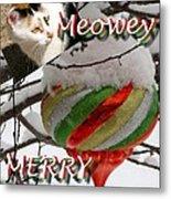 Have A Meowey Merry Christmas Metal Print