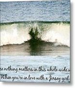 Heart Wave Seaside Nj Jersey Girl Quote Metal Print