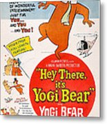 Hey There, Its Yogi Bear, Top Right Metal Print