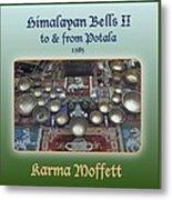 Himalayan Bells II Metal Print