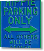 Hippie Parking Only Sign Metal Print