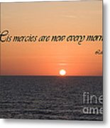 His Mercies Are New Every Morning Metal Print