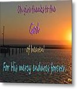 His Mercy Endures Forever Metal Print