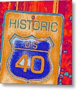 Historic Route 40 Pop Art Metal Print