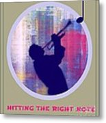 Hitting The Right Note Metal Print