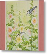 Hollyhocks And Nuthatches Metal Print