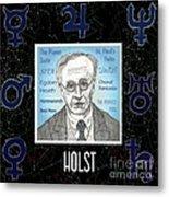 Holst Metal Print