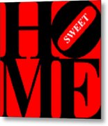Home Sweet Home 20130713 Black Red White Metal Print by Wingsdomain Art and Photography