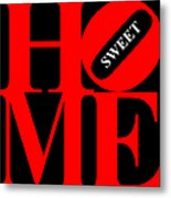 Home Sweet Home 20130713 Red Black White Metal Print