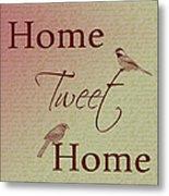 Home Tweet Home Birds Metal Print