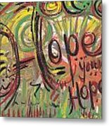 Hope Your Hope Metal Print
