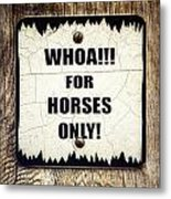 Horses Only Sign Picture Metal Print