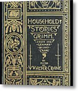 Household Stories Grimm Metal Print