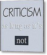 Humorous Poster - Criticism Metal Print