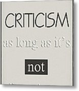Humorous Poster - Criticism - Neutral Metal Print by Natalie Kinnear