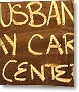 Husband Day Care Center Metal Print