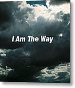I Am The Way Metal Print