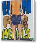 I Don't Run For Medals Metal Print by Jeremiah Iannacci