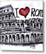 I Love Rome Metal Print