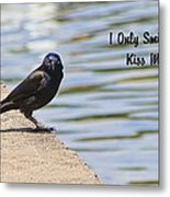 I Only Smile For Food - Kiss My Grits Metal Print