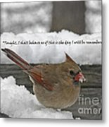 I Will Be Remembered Metal Print