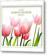 I Will Betroth You Metal Print