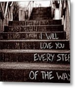 I Will Love You Metal Print by Bob Orsillo