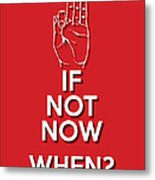 If Not Now 2 Red Metal Print