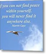 If You Can Find Peace Metal Print