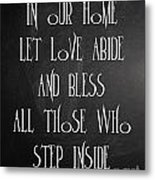 In Our Home Let Love Abide Metal Print
