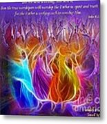 In Spirit And Truth Metal Print