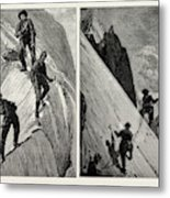 Incidents Of Climbing In The High Alps, 1889 On The Alsirat Metal Print