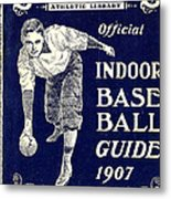Indoor Base Ball Guide 1907 Metal Print by American Sports Publishing