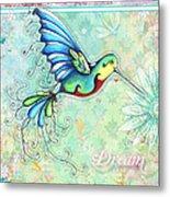 Inspirational Hummingbird Floral Flower Art Painting Dream Quote By Megan Duncanson Metal Print
